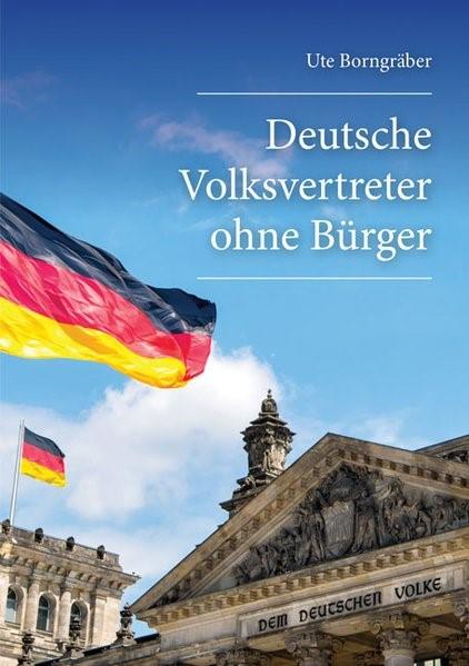 Deutsche Volksvertreter ohne Bürger | Borngräber, 2018 | Buch (Cover)