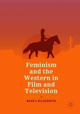 Abbildung von Wildermuth | Feminism and the Western in Film and Television | 2018