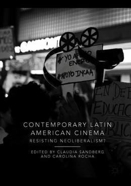 Abbildung von Sandberg / Rocha | Contemporary Latin American Cinema | 2018 | Resisting Neoliberalism?