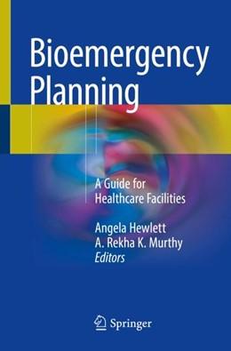 Abbildung von Hewlett / K. Murthy | Bioemergency Planning | 2018 | A Guide for Healthcare Facilit...