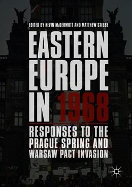 Abbildung von Mcdermott / Stibbe | Eastern Europe in 1968 | 2018 | Responses to the Prague Spring...