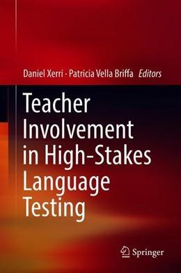 Abbildung von Xerri / Vella Briffa | Teacher Involvement in High-Stakes Language Testing | 2018