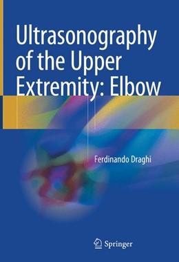 Abbildung von Draghi | Ultrasonography of the Upper Extremity: Elbow | 2018