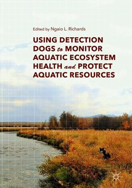Abbildung von Richards   Using Detection Dogs to Monitor Aquatic Ecosystem Health and Protect Aquatic Resources   2018