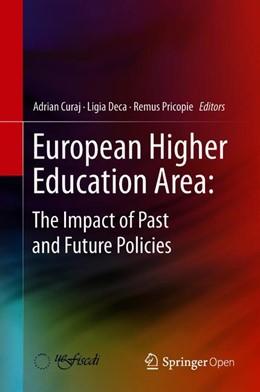 Abbildung von Pricopie / Deca / Curaj | European Higher Education Area: The Impact of Past and Future Policies | 2018