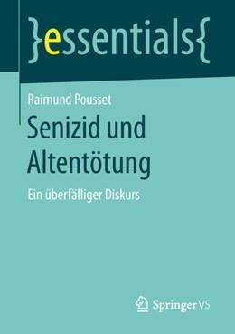 Abbildung von Pousset | Senizid und Altentötung | 2018 | Ein überfälliger Diskurs