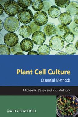 Abbildung von Davey / Anthony | Plant Cell Culture | 1. Auflage | 2010 | Essential Methods