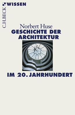 Abbildung von Huse, Norbert   Geschichte der Architektur im 20. Jahrhundert   1. Auflage   2008   2455   beck-shop.de