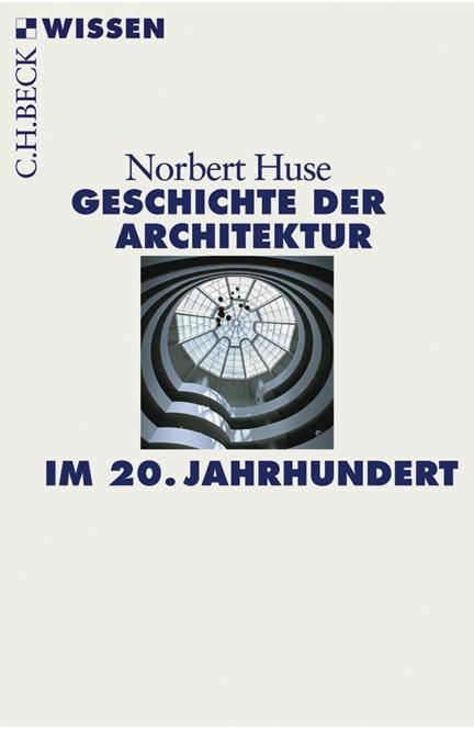 Cover: Norbert Huse, Geschichte der Architektur im 20. Jahrhundert