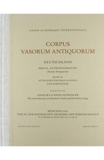 Cover: Angelika Schöne-Denkinger, Corpus Vasorum Antiquorum Deutschland Bd. 103:  Berlin Band 18