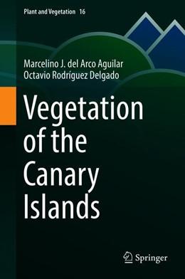 Abbildung von del Arco Aguilar / Rodríguez Delgado   Vegetation of the Canary Islands   1. Auflage   2018   beck-shop.de