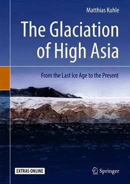 Abbildung von Kuhle | The Glaciation of High Asia | 1. Auflage | 2018 | beck-shop.de