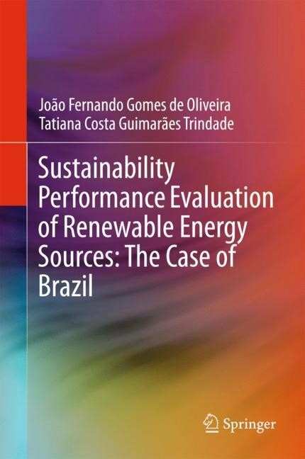 Sustainability Performance Evaluation of Renewable Energy Sources: The Case of Brazil | Oliveira / Trindade, 2018 | Buch (Cover)