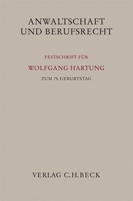 Abbildung von Anwaltschaft und Berufsrecht | 2008 | Festschrift für Wolfgang Hartu...