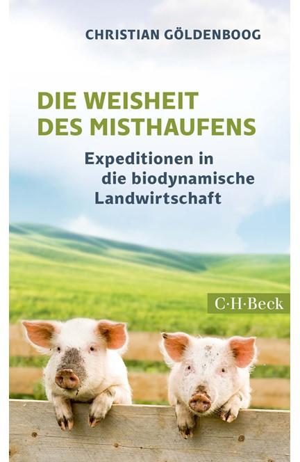 Cover: Christian Göldenboog, Die Weisheit des Misthaufens