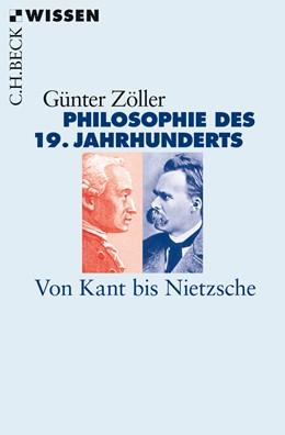 Abbildung von Zöller | Philosophie des 19. Jahrhunderts | 2018 | Von Kant bis Nietzsche | 2823