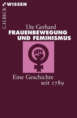 Abbildung von Gerhard | Frauenbewegung und Feminismus | 3. Auflage | 2018 | Eine Geschichte seit 1789 | 2463