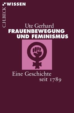 Abbildung von Gerhard | Frauenbewegung und Feminismus | 3. Auflage | 2018 | 2463 | beck-shop.de