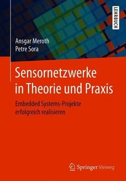 Abbildung von Meroth / Sora | Sensornetzwerke in Theorie und Praxis | 2018 | Embedded Systems-Projekte erfo...