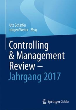 Abbildung von Schäffer / Weber | Controlling & Management Review - Jahrgang 2017 | 2018