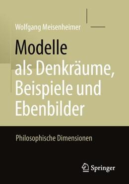 Abbildung von Meisenheimer | Modelle als Denkräume, Beispiele und Ebenbilder | 1. Auflage | 2018 | beck-shop.de