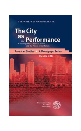 Abbildung von Weymann-Teschke | The City as Performance | 2018 | The Contemporary American Nove...