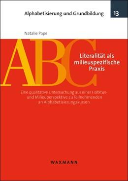 Abbildung von Pape | Literalität als milieuspezifische Praxis | 1. Auflage | 2018 | beck-shop.de
