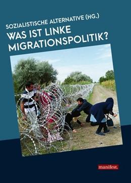 Abbildung von Sozialistische Alternative   Was ist linke Migrationspolitik?   1. Auflage   2018   beck-shop.de