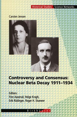 Abbildung von Aaserud / Kragh / Rüdinger / Stuewer | Controversy and Consensus: Nuclear Beta Decay 1911–1934 | 1999 | 24