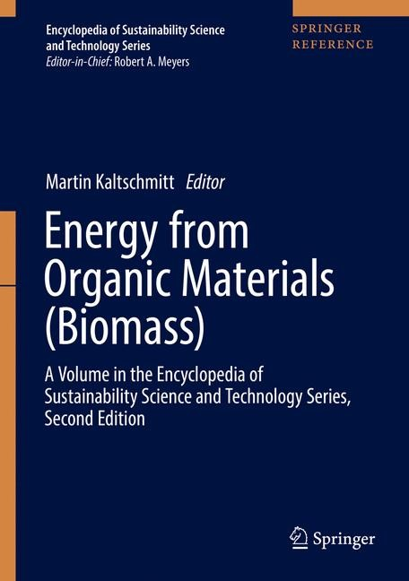 Energy from Organic Materials (Biomass): A Volume in the Encyclopedia of Sustainability Science and Technology, Second Edition | Kaltschmitt | 2019, 2018 | Buch (Cover)