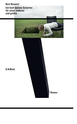 Abbildung von Drawert, Kurt | Ich hielt meinen Schatten für einen anderen und grüßte | 1. Auflage | 2008 | beck-shop.de