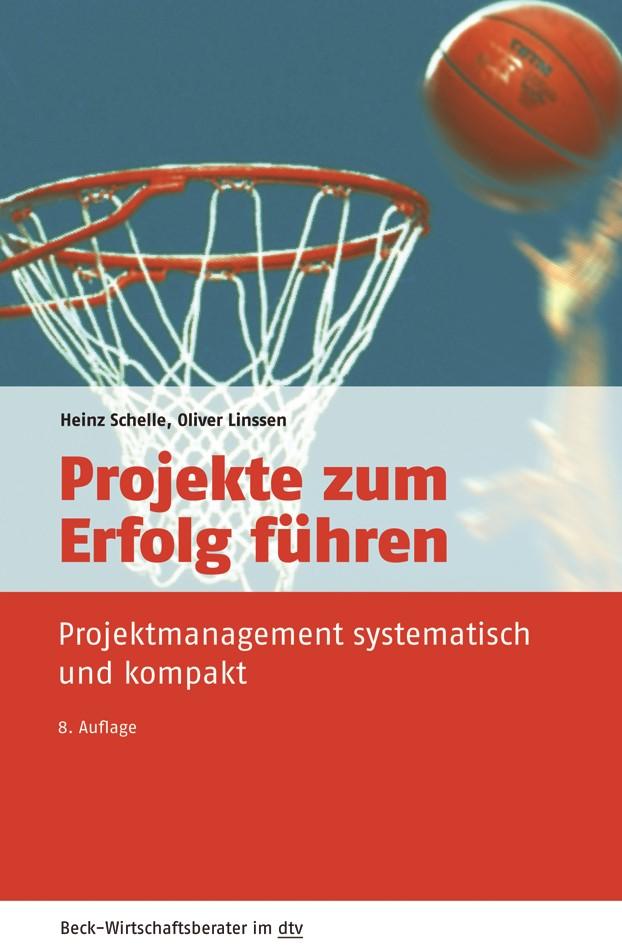 Projekte zum Erfolg führen | Schelle / Linssen | 8., überarbeitete Auflage, 2018 | Buch (Cover)