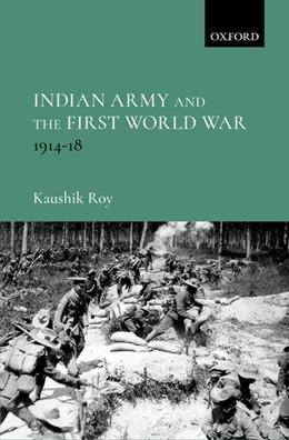 Abbildung von Roy | Indian Army and the First World War | 1. Auflage | 2018 | beck-shop.de
