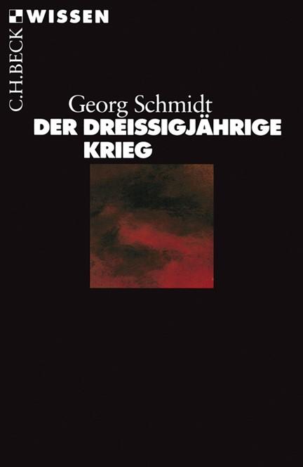 Cover: Georg Schmidt, Der Dreißigjährige Krieg