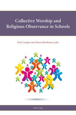 Abbildung von Cumper / Mawhinney   Collective Worship and Religious Observance in Schools   1. Auflage   2018