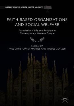 Abbildung von Manuel / Glatzer | Faith-Based Organizations and Social Welfare | 2018 | Associational Life and Religio...