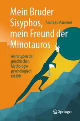 Abbildung von Marneros | Mein Bruder Sisyphos, mein Freund der Minotauros | 2018 | Archetypen der griechischen My...