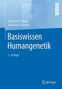 Abbildung von Schaaf / Zschocke   Basiswissen Humangenetik   3., überarbeitete und erweiterte Aufl. 2018   2018