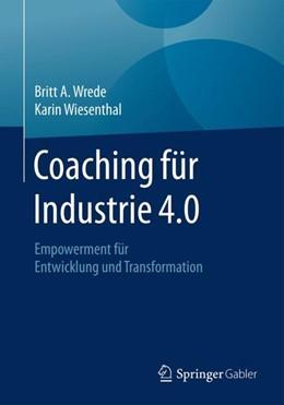 Abbildung von Wrede / Wiesenthal | Coaching fu¨r Industrie 4.0 | 2018 | Empowerment für Entwicklung un...