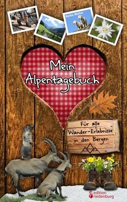 Abbildung von Wolter | Mein Alpentagebuch - Für alle Wander-Erlebnisse in den Bergen | 2018