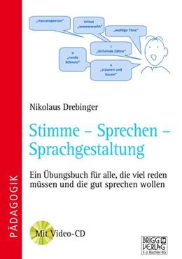 Abbildung von Drebinger | Stimme - Sprechen - Sprachgestaltung | 2018 | Ein Übungsbuch für alle, die v...