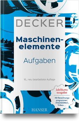 Abbildung von Decker   Decker Maschinenelemente - Aufgaben   16. Auflage   2018   beck-shop.de