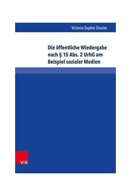 Abbildung von Stracke | Die öffentliche Wiedergabe nach § 15 Abs. 2 UrhG am Beispiel sozialer Medien | Aufl | 2018