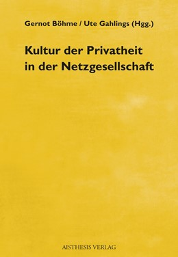 Abbildung von Böhme / Gahlings | Kultur der Privatheit in der Netzgesellschaft | 2018