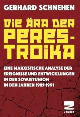 Abbildung von Schnehen   Die Ära der Perestroika   2018   Eine marxistische Analyse der ...