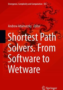 Abbildung von Adamatzky | Shortest Path Solvers. From Software to Wetware | 1. Auflage | 2018 | beck-shop.de