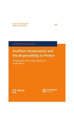 Abbildung von Peters / Krause | Southern Democracies and the Responsibility to Protect | 2018 | Perspectives from Brazil and S...