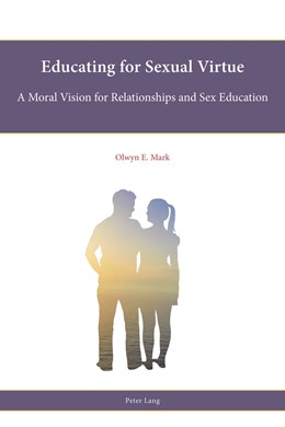 Abbildung von Mark | Educating for Sexual Virtue | 1. Auflage | 2018 | A Moral Vision for Relationshi...