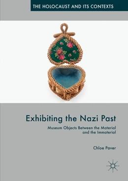 Abbildung von Paver | Exhibiting the Nazi Past | 1. Auflage | 2018 | beck-shop.de