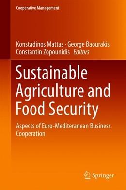 Abbildung von Mattas / Baourakis / Zopounidis | Sustainable Agriculture and Food Security | 2018 | Aspects of Euro-Mediteranean B...